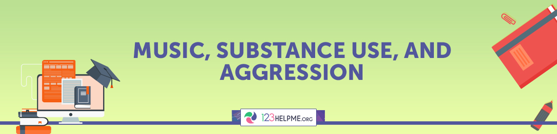 """Music, Substance Use, and Aggression."" Article Analysis"
