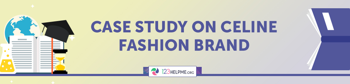Case Study on Celine Fashion Brand