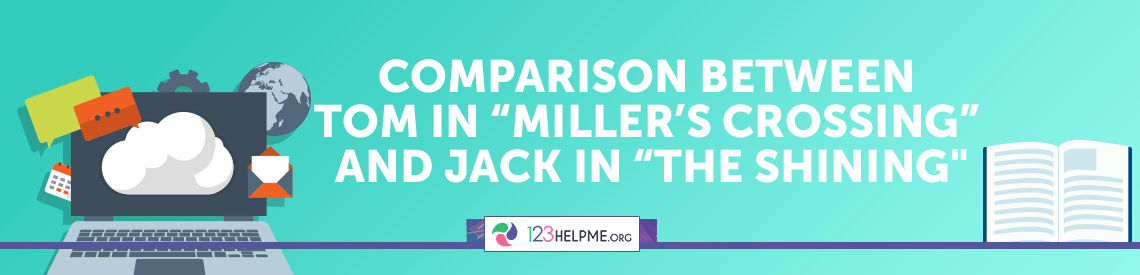 "Comparison between Tom In ""Miller's Crossing"" And Jack In ""The Shining"""