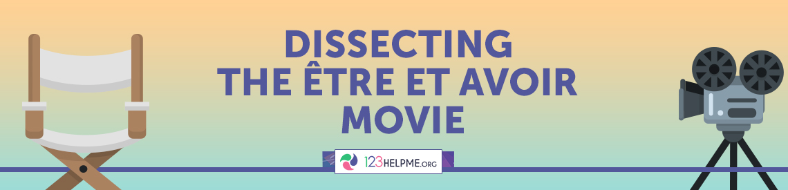 Dissecting the Être et Avoir Movie