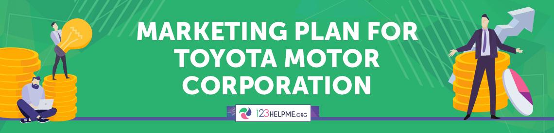Marketing Plan for Toyota Motor Corporation