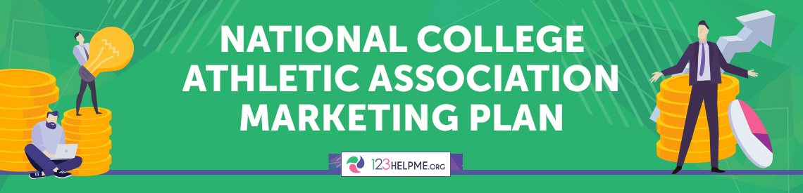 National College Athletic Association Marketing Plan