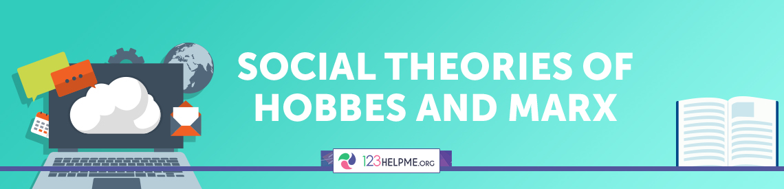 Social Theories of Hobbes and Marx