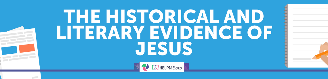 The Historical and Literary Evidence of Jesus