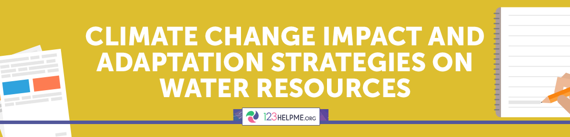 Climate Change Impact And Adaptation Strategies On Water Resources