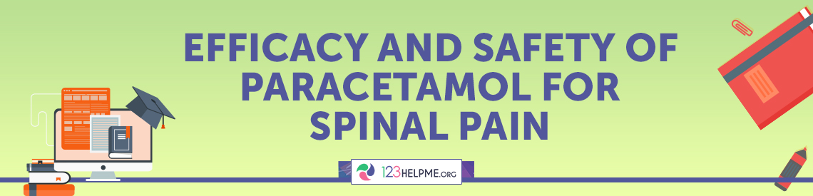 Efficacy and Safety of Paracetamol for Spinal Pain