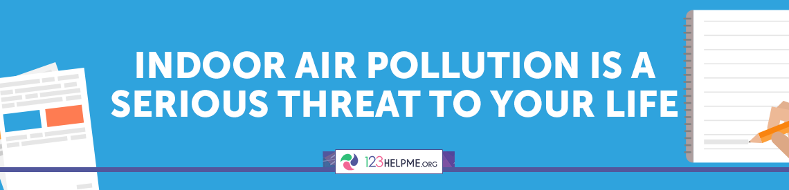 Indoor Air Pollution is a Serious Threat to Your Life