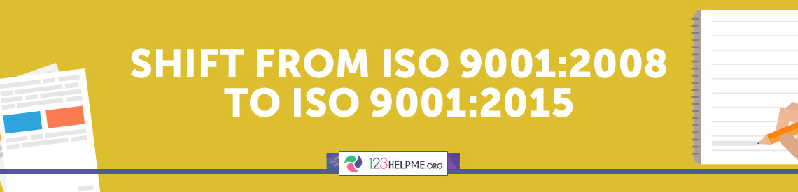 Shift from ISO 9001:2008 to ISO 9001:2015