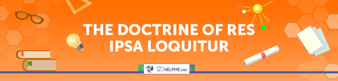 The Doctrine of Res Ipsa Loquitur