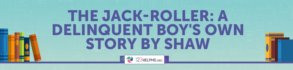 The Jack-Roller: A Delinquent Boy's Own Story by Shaw