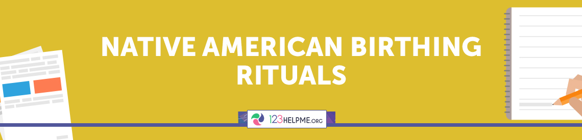 Native American Birthing Rituals
