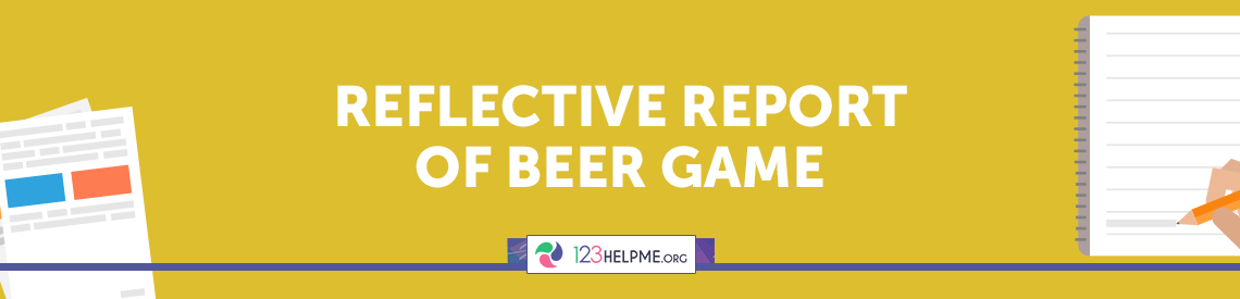 Reflective Report Of Beer Game