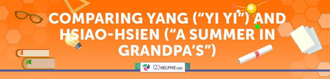"Comparing Yang (""Yi Yi"") and Hsiao-hsien (""A Summer in Grandpa's"")"