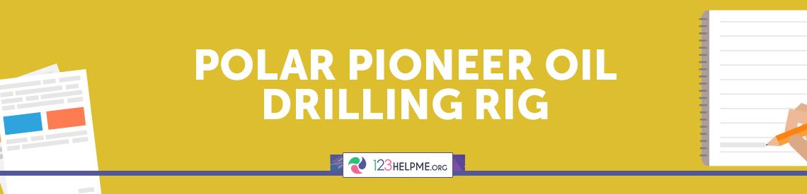 Polar Pioneer Oil Drilling Rig