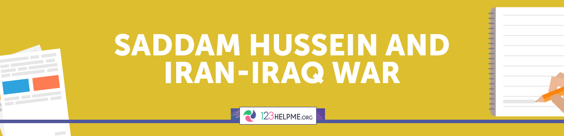 Saddam Hussein and Iran-Iraq War