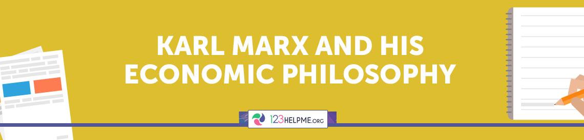 Karl Marx and His Economic Philosophy