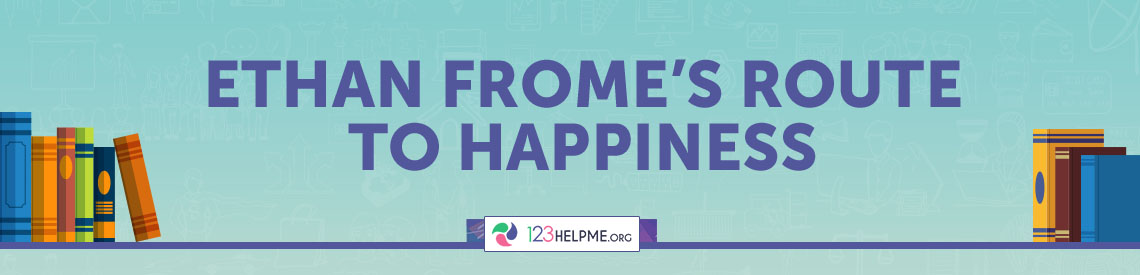 Ethan Frome's Route to Happiness