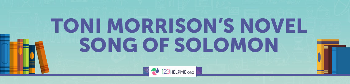 Toni Morrison's novel Song of Solomon