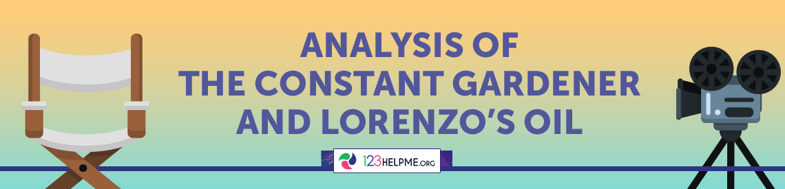 Analysis of The Constant Gardener and Lorenzo's Oil