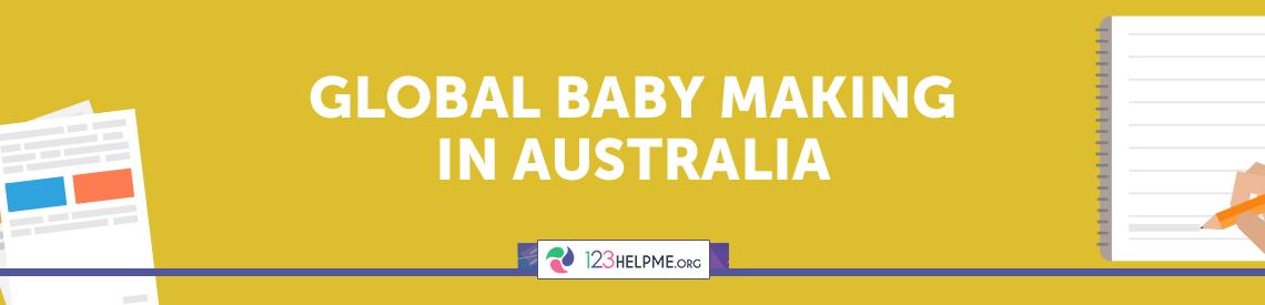 Global Baby Making in Australia